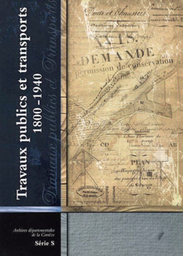 Travaux publics et transports, 1800-1940. Série S.