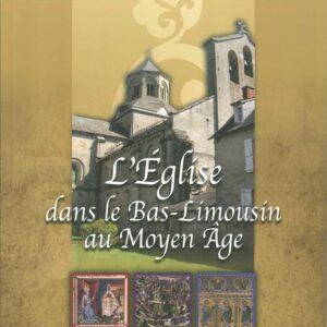 L'Église dans le Bas-Limousin au Moyen Âge