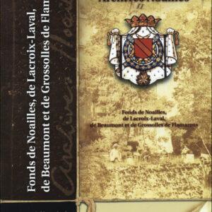 Fonds de Noailles, de Lacroix-Laval, de Beaumont et de Grossolles de Flamarens (XIIIè siècle - 1979)