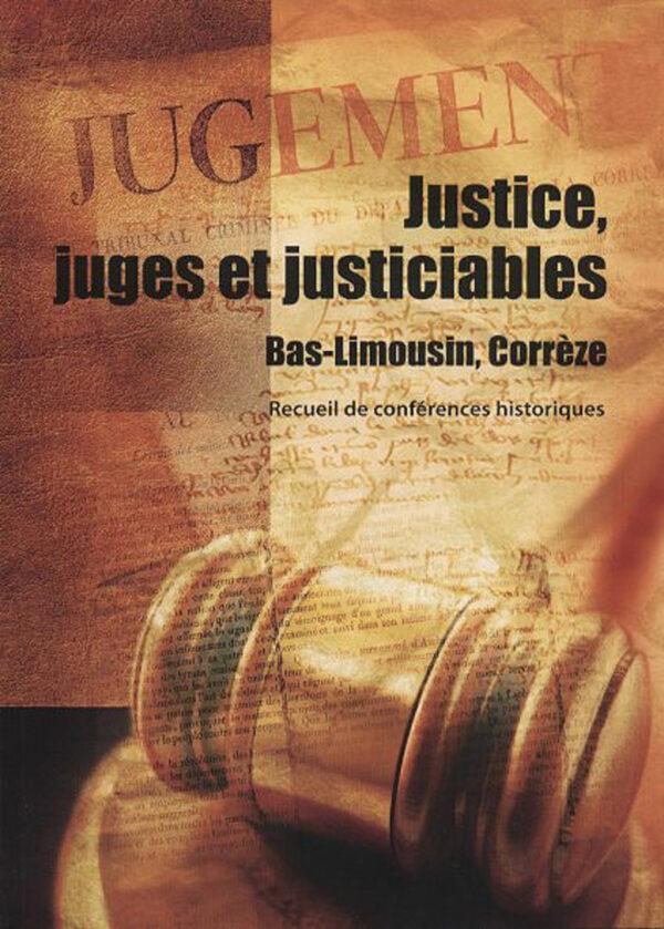 Justice, juges et justiciables. Bas-Limousin, Corrèze.