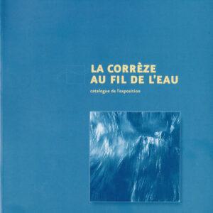 La Corrèze au fil de l'eau.