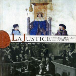 La justice dans le bas-limousin et en Corrèze
