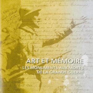 Art et mémoire. Les monuments aux morts de la Grande Guerre.