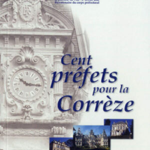 Cent préfets pour la Corrèze